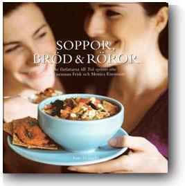 Soppor, bröd och röror av Monica och Lisa Eisenman