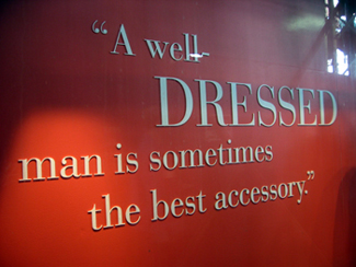 A welldressed man is sometimes the best accessory